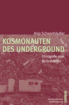 Kosmonauten des Underground - Schwanhäußer, Anja