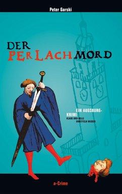 Der Perlachmord - Garski, Peter
