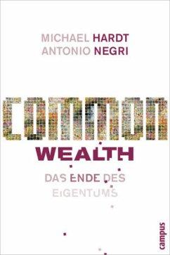 Common Wealth - Hardt, Michael; Negri, Antonio