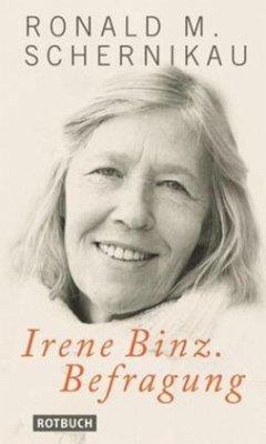 Irene Binz. Befragung - Schernikau, Ronald M.