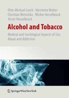 Alcohol and Tobacco - Hesselbrock, Michie; Hesselbrock, Victor; Lesch, Otto-Michael; Walter, Henriette; Wetschka, Christian