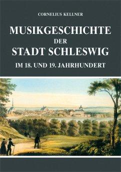 Musikgeschichte der Stadt Schleswig im 18. und 19. Jahrhundert