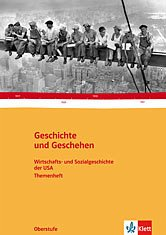 Die Wirtschafts- und Sozialgeschichte der USA / Geschichte und Geschehen, Themenheft