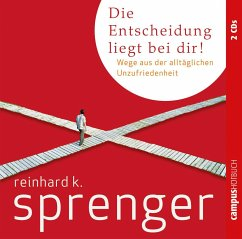 Die Entscheidung liegt bei dir, 2 Audio-CDs - Sprenger, Reinhard K.