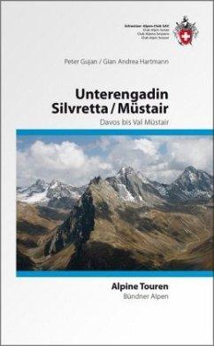 Alpine Touren Silvretta / Unterengadin / Münstertal - Gujan, Peter; Hartmann, Gian A.