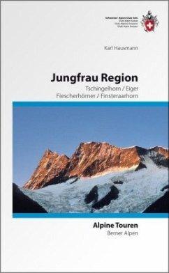 Alpine Touren Jungfrau-Region - Hausmann, Karl