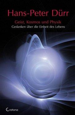 Geist, Kosmos und Physik - Dürr, Hans-Peter