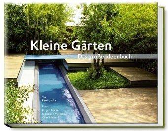 Kleine Gärten kleine gärten das große ideenbuch janke buch buecher de