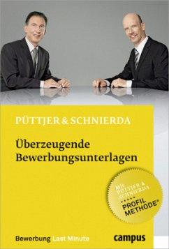 Überzeugende Bewerbungsunterlagen - Püttjer, Christian; Schnierda, Uwe