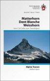 Alpine Touren Matterhorn / Weisshorn / Dent Blanche