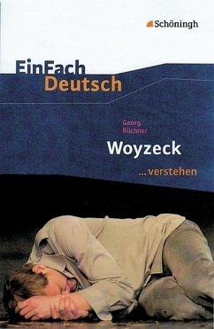 Woyzeck. EinFach Deutsch ...verstehen. - Büchner, Georg