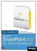 Microsoft SharePoint Server 2010 für Administratoren - Das Handbuch