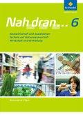 Nah dran 6. Schülerband. Hauswirtschaft und Sozialwesen. Technik und Naturwissenschaft. Wirtschaft und Verwaltung. Schülerband. Rheinland-Pfalz