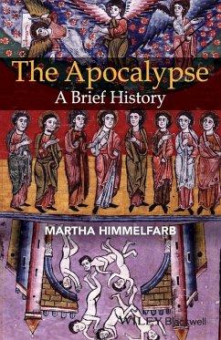 The Apocalypse: A Brief History - Himmelfarb, Martha