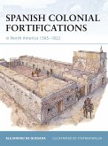 Spanish Colonial Fortifications in North America 1565-1822