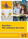 Bismillah 1/2. Arbeitsheft. Wir entdecken den Islam