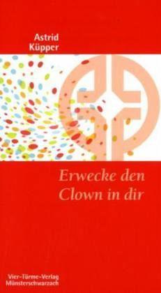 Erwecke den Clown in dir