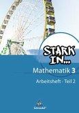 Stark in Mathematik. 3 Teil 2. Arbeitsheft - Ausgabe 2008