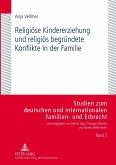 Religiöse Kindererziehung und religiös begründete Konflikte in der Familie