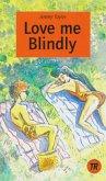 Love me blindly