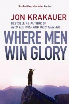 Where Men Win Glory - Krakauer, Jon