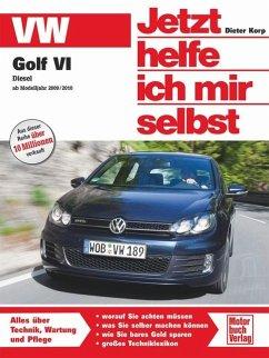 VW Golf VI - Korp, Dieter VW Golf VI Diesel ab Modelljahr 2009/2010