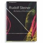 Rudolf Steiner - Die Alchemie des Alltags
