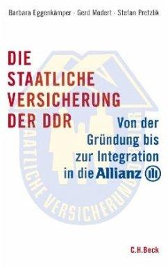 Die staatliche Versicherung der DDR - Eggenkämper, Barbara; Modert, Gerd; Pretzlik, Stefan