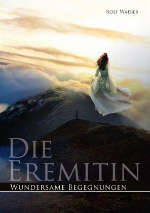 Die Eremitin - Waeber, Rolf