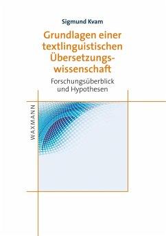 Grundlagen einer textlinguistischen Übersetzungswissenschaft - Kvam, Sigmund