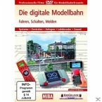 Die digitale Modellbahn - Fahren, Schalten, Melden