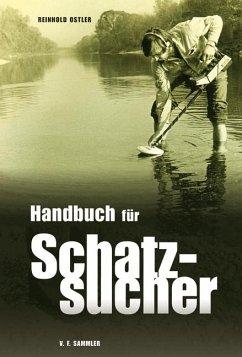 Handbuch für Schatzsucher - Ostler, Reinhold
