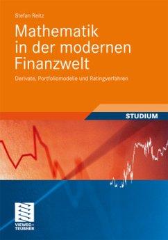 Mathematik in der modernen Finanzwelt - Reitz, Stefan