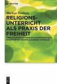 Religionsunterricht als Praxis der Freiheit
