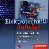 Elektrotechnik, Aufträge, Betriebstechnik, Lernfelder 9-13, CD-ROM