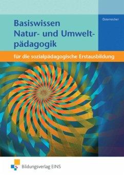 Basiswissen Natur- und Umweltpädagogik - Österreicher, Herbert
