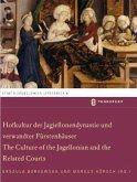 Hofkultur der Jagiellonendynastie und verwandter Fürstenhäuser