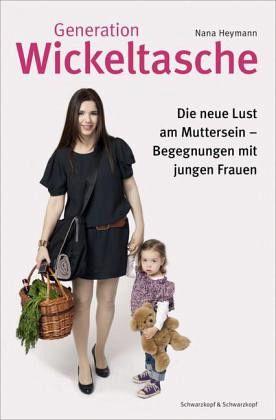 Generation Wickeltasche - Heymann, Nana