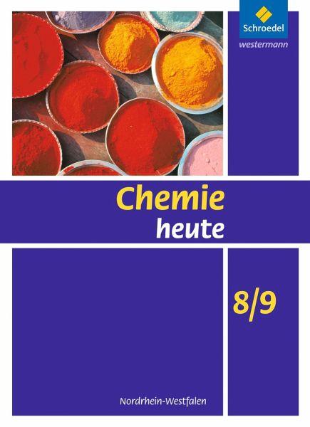 chemie heute 8 9 sch lerband nordrhein westfalen schulbuch. Black Bedroom Furniture Sets. Home Design Ideas