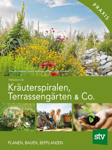 Kräuterspiralen Terrassengärten Co Von Claudia Holzer Josef A