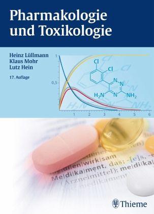 Pharmakologie und Toxikologie - Lüllmann, Heinz; Mohr, Klaus; Hein, Lutz