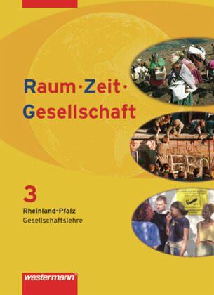 Raum - Zeit - Gesellschaft 3. Schülerband. Rheinland-Pfalz Bd.3