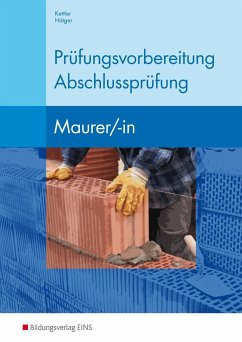 Prüfungsvorbereitung Abschlussprüfung Maurer/-in - Kettler, Kurt; Hötger, Siegrid