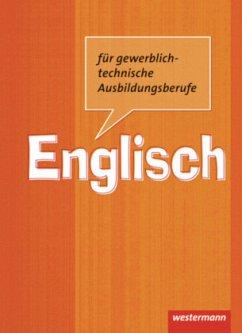 Englisch für gewerblich-technische Ausbildungsberufe. Berufsschulen. Schülerbuch