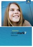 7. Schuljahr, Arbeitsheft (Hamburg, Schleswig-Holstein, Niedersachsen) / Denkstark Mathematik, Ausgabe 2009 Hauptschule