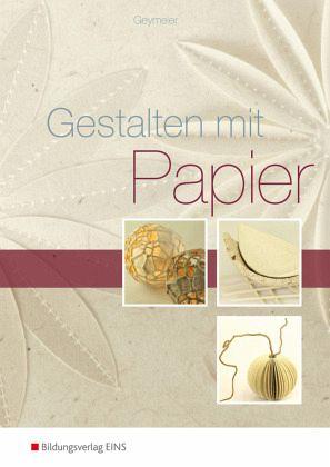 Gestalten mit Papier - Geymeier, Petra