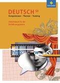 Deutsch SII. Kompetenzen - Themen - Training. Arbeitsbuch. Einführungsphase. (G8)