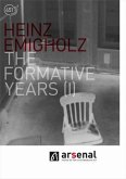 Heinz Emigholz - The Formative Years (I)