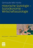 Historische Soziologie - Sozioökonomie - Wirtschaftssoziologie