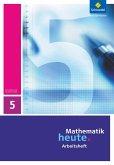 Mathematik heute 5. Arbeitsheft. Sachsen-Anhalt